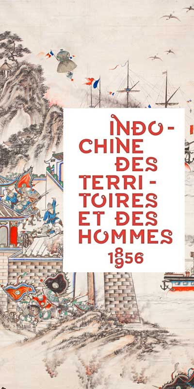 Exhibition: Indochina, Territories and Men, 1856 – 1956