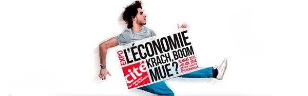 Exposition : L'Economie, krach, boom, mue ?