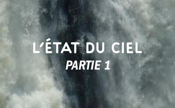 Exposition : L' Etat du ciel, Partie 1
