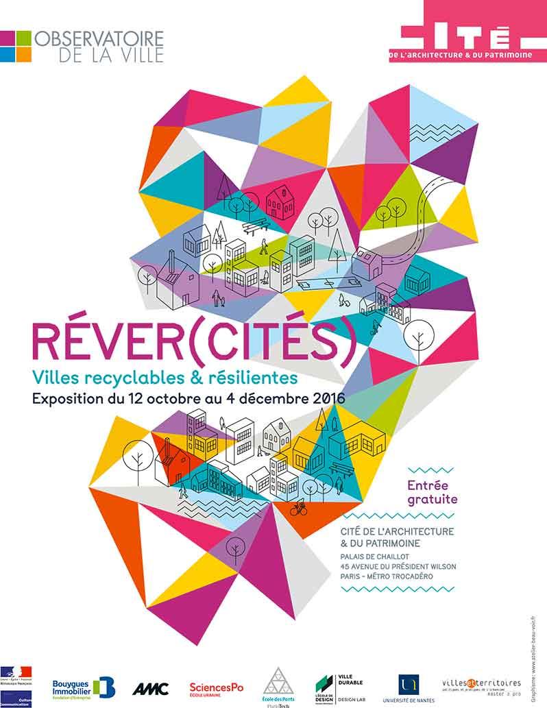 Exhibition: Réver(cités), Villes recyclables et résilientes