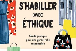 Comment s'habiller avec éthique ? A practical guide gives us tips