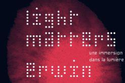 (Français) Light Matters, une expo immersive à la lumière denosémotions