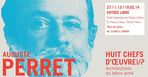 Exhibition: Auguste Perret, the Architect of reinforced concrete