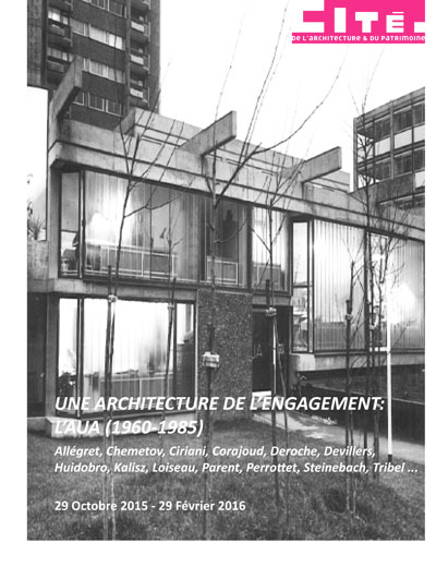 Exhibition: Une architecture de l'engagement, l'AUA (1960-1985)
